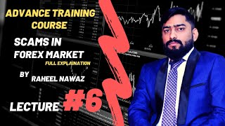 Advance Training Course : Scams In Forex Trading Market | Lecture 6