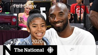 The National for Jan. 26, 2020 - Remembering Kobe Bryant, latest on coronavirus