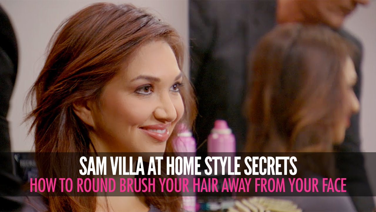 How To Round Brush Your Hair Away From Your Face Blow Drying Tips