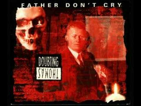 Doubting Thomas - Father Don't Cry