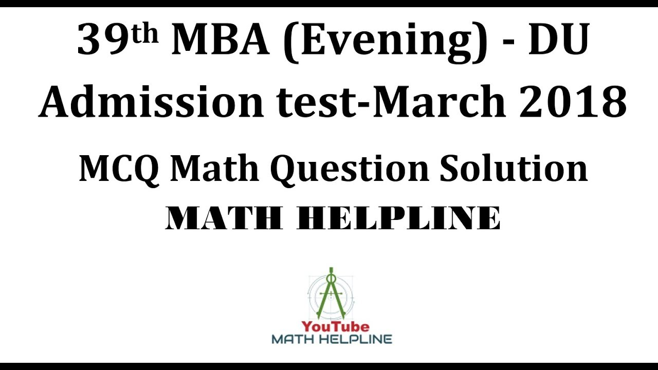 39th DU (Evening) MBA Admission Test Math Exam Date: 23-03-2018