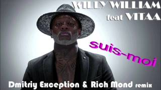 Willy William Feat Vitaa suis moi Dmitriy Exception Rich-Mond remix.mp3