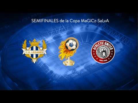 VFO Semifinales Copa MaGiCz-SaLvA - CD Leganés vs Athletic United 23.00hr