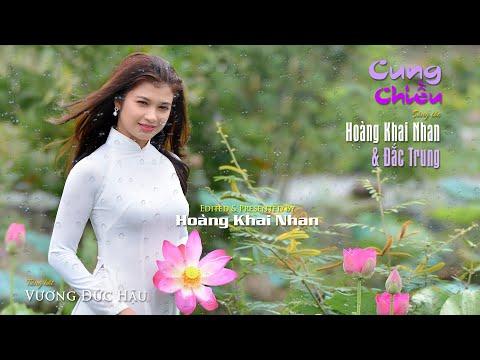 Cung Chiều [Hoàng Khai Nhan & Đắc Trung] Vương Đức Hậu hát (4K)