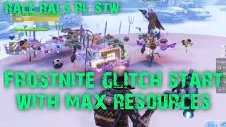 FROSTNITE GLITCH START MAX RESOURCES PL128 FORTNITE SAVE THE WORLD