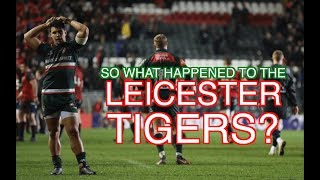 So what happened to the Leicester Tigers? | Squidge Rugby