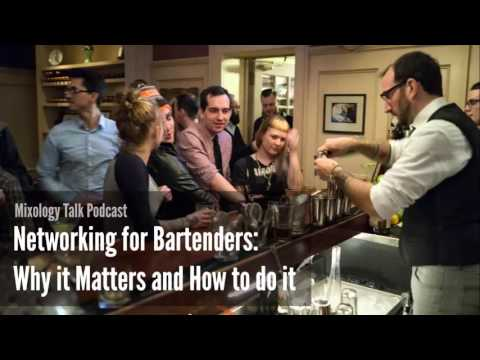 Networking for Bartenders: Why it Matters and How to do it - Mixology Talk Podcast (Audio)