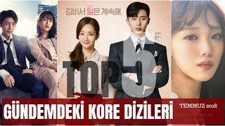Gündemdeki En Beğenilen Kore Dizileri (TEMMUZ 2018) (한국 시퀀스)