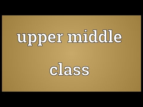 Upper middle class Meaning