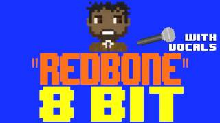 Redbone w/Vocals [8 Bit Tribute to Childish Gambino] - 8 Bit Universe