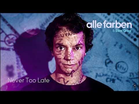 Alle Farben & Sam Gray – Never Too Late [Lyrics]