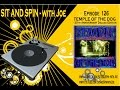 "Sit And Spin with Joe - Episode 126: ""Temple Of The Dog - 25th Anniversary Deluxe Edition"""