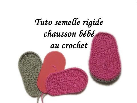 tuto semelle facile rigide chausson bebe crochet toutes tailles baby all size shoe sole to. Black Bedroom Furniture Sets. Home Design Ideas
