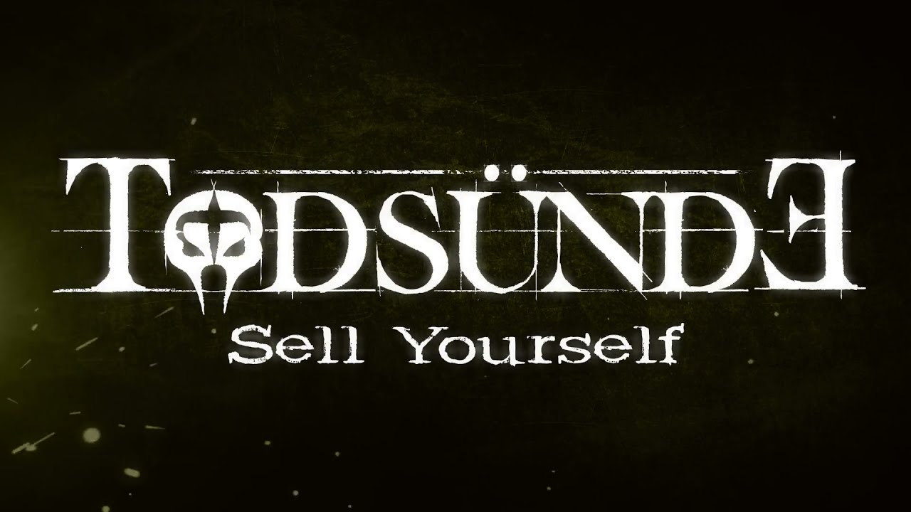 "Todsünde - Single/Video ""SELL YOURSELF"" [OUT NOW]"