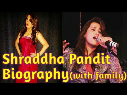 SHRADDHA PANDIT BIOGRAPHY   FAMILY   INCOME   AGE   HEIGHT   WEIGHT   AFFAIRS  