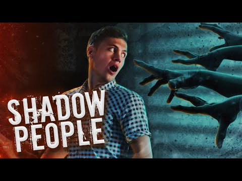 Shadow People, the