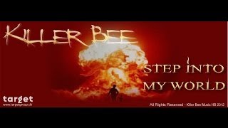 Killer Bee - Step Into My World (offical music video)