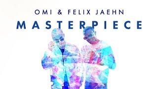 OMI & Felix Jaehn - Masterpiece