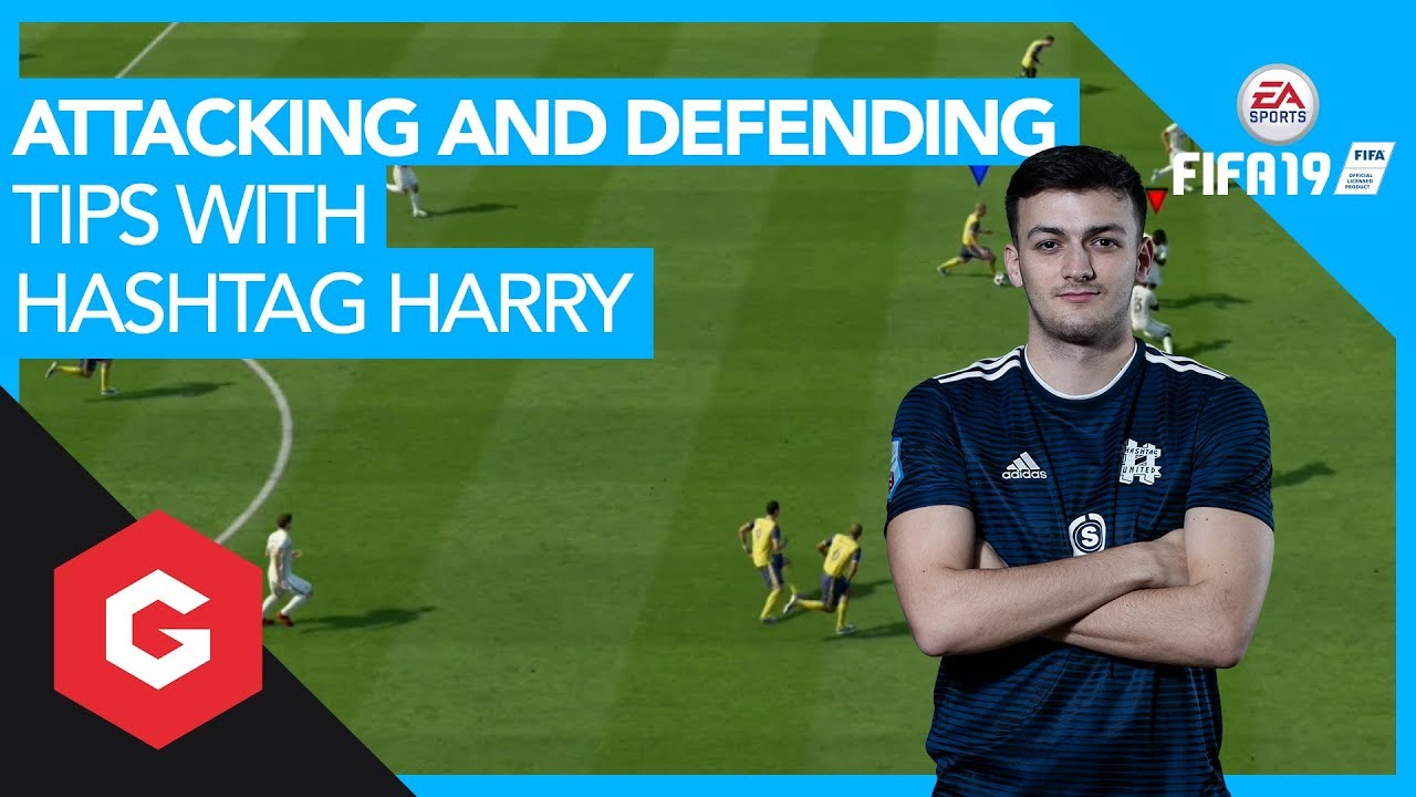 FIFA 19 Tips & Tricks with Hashtag Harry: Attacking and Defense