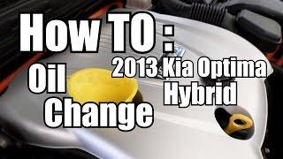 How to: 2013 Kia Optima Hybrid Oil Change