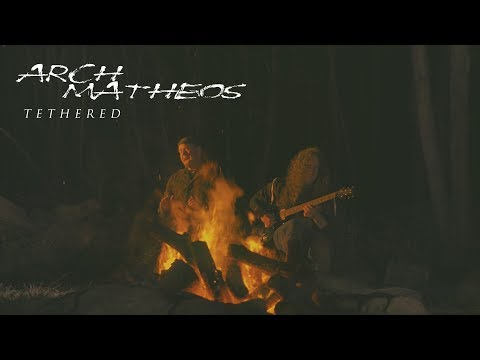 "Arch / Matheos ""Tethered"" (OFFICIAL VIDEO)"