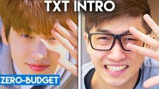 K-POP WITH ZERO BUDGET! (TXT 'Introduction Film - What do you do?')