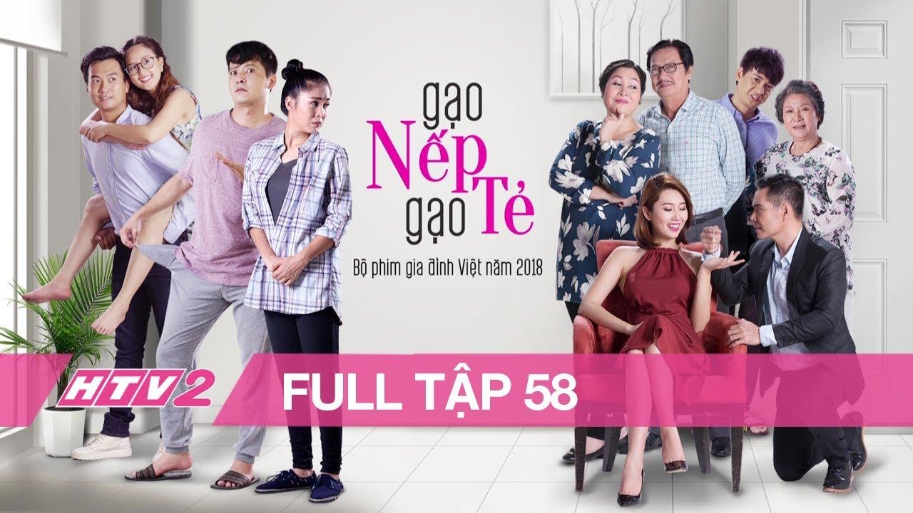 GẠO NẾP GẠO TẺ - Tập 58 - FULL | Phim Gia Đình Việt 2018