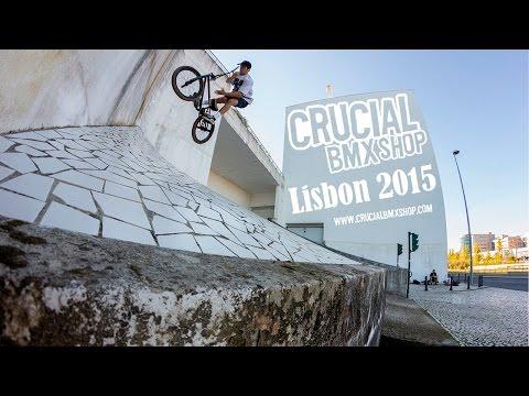 Crucial BMX Lisbon 2015 Video