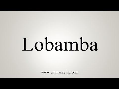 How To Pronounce Lobamba