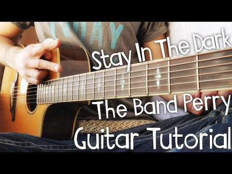 Stay In The Dark Guitar Tutorial by The Band Perry // The Band Perry Guitar Lesson!
