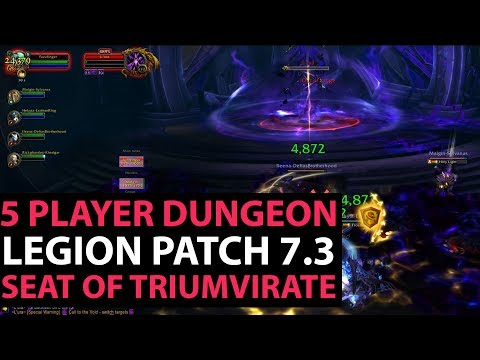 World Of Warcraft Legion Patch 7.3 - Seat of the Triumvirate 5 Player Dungeon Guide