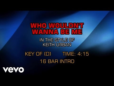 Keith Urban - Who Wouldn't Wanna Be Me (Karaoke)