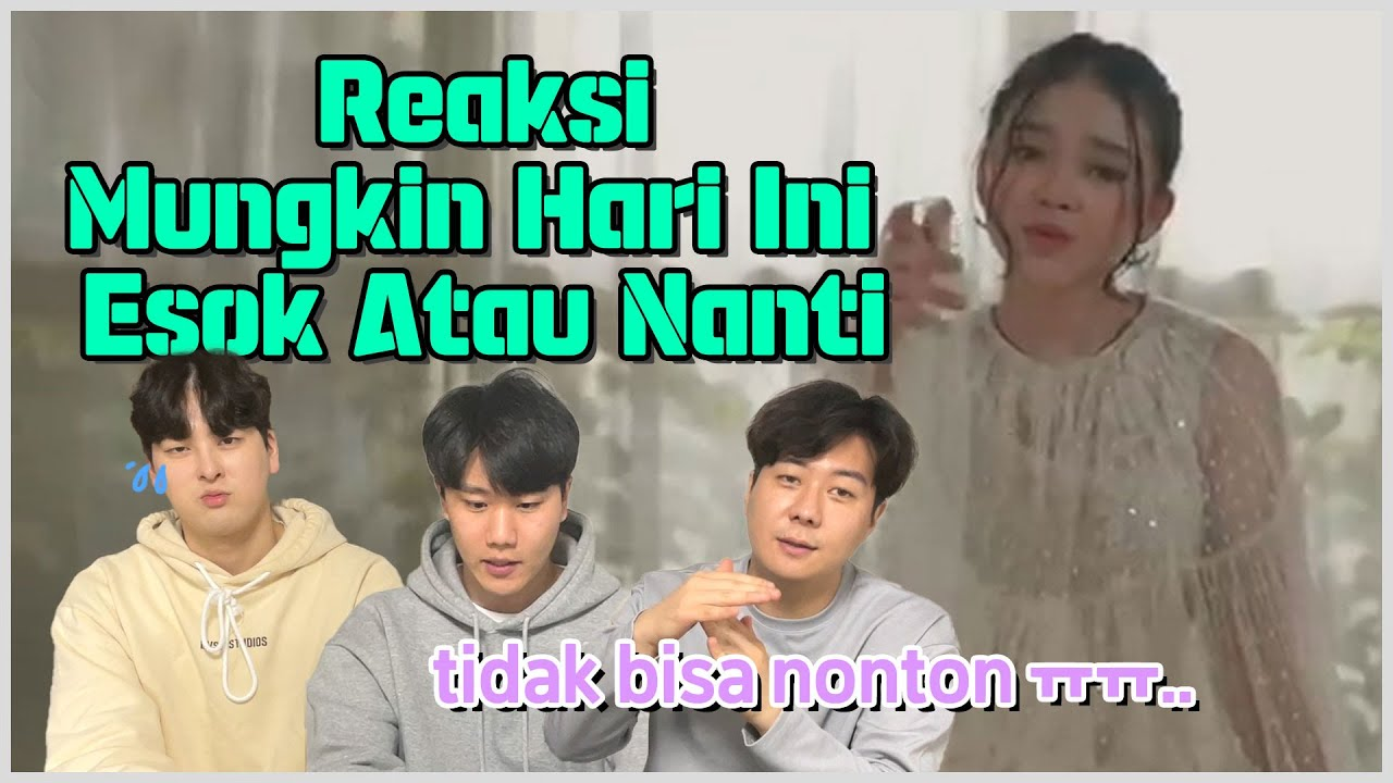 KOREAN REACTS TO ANNETH - MUNGKIN HARI INI ESOK ATAU NANTI (OFFICIAL MUSIC VIDEO)