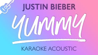 Justin Bieber - Yummy (Karaoke Acoustic Guitar)