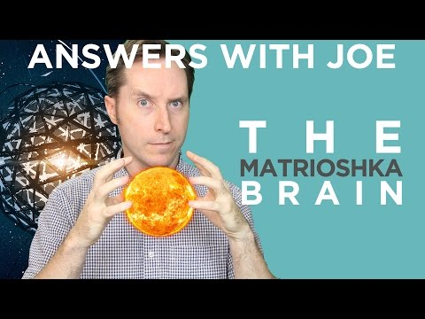 The Matrioshka Brain: How To Turn The Solar System Into A Computer | Answers With Joe
