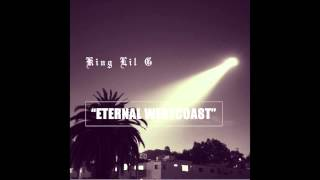 King Lil G - Eternal West Coast Feat Chikk (90