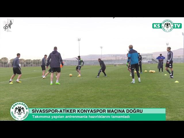 Atiker Konyaspor'umuz Sivasspor maçı hazırlıklarını tamamladı