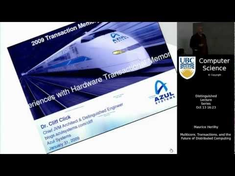 Maurice Herlihy - Multicore, Transactions, and the Future of Distributed Computing