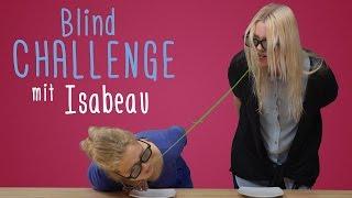 Blind Challenge mit ISABEAU |Klein aber Hannah