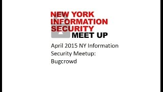 April 2015 NY Info Security Meetup - BugCrowd