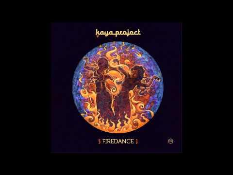 Kaya Project ~ Firedance ~ Full Album (HD)