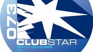 Charly H. Fox, DJ Gogos - Sex (Club Mix)