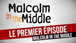 LE PREMIER EPISODE - Malcolm in the Middle [sous-titres FR]