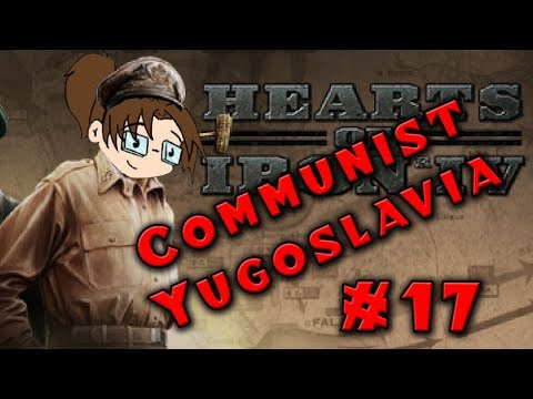 Let's Play: Hearts of Iron IV: Death or Dishonor - Communist Yugoslavia - Part 17