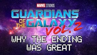 Why The Ending To Guardians of the Galaxy (vol. 2) Is Great