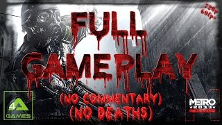 Metro 2033 Redux Full Gameplay (No Deaths - No Commentary)
