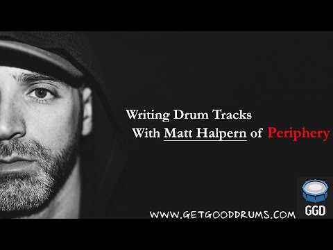 How to Write Drum Parts for a Song - Ft. Matt Halpern of Periphery