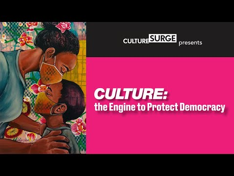 CULTURE SURGE • Culture Is The Engine To Defend Democracy