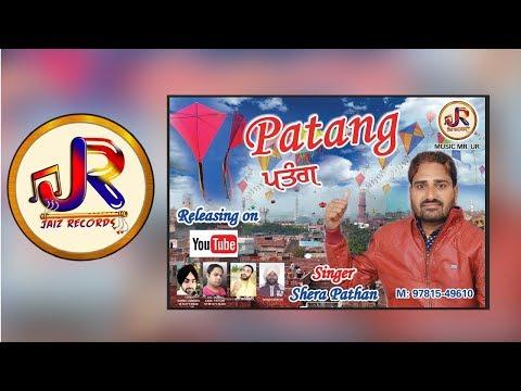 Patang Shera Pathan  || Jaiz Records || New Punjabi Song (Full HD)  2018