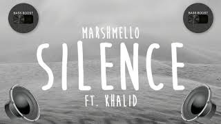 Marshmello ft. Khalid - Silence (Bass Boosted)